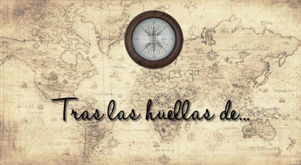 TRAS LAS HUELLAS DE